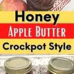 ingredients and finished jars of honey apple butter crockpot style recipe