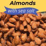 roasted almonds - honey roasted almonds with sea salt