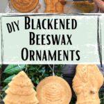 diy blackened beeswax ornaments